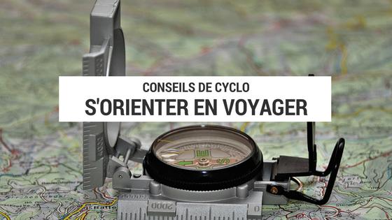 s'orienter en voyage - orienter en voyage cyclotourisme - se diriger en voyage - voyage cyclotourisme - voyage à vélo - se diriger en voyage cyclotourisme - gps vs carte - gps vs cartes - cyclotourisme - la cyclonomade - plateforme cyclotourisme