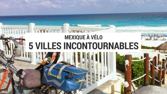 5 villes incontournables du Mexique (1)