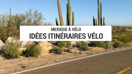 idées itinéraire vélo au mexique