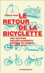 le retour de la bicyclette - cyclisme urbain - histoire des transport - cyclotourisme - la cyclonomade