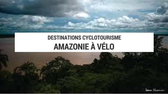 amazonie à vélo - cyclotourisme - la cyclonomade - plateforme cyclotourisme - voyage vélo - voyage à vélo - brésil à vélo - cyclotourisme en amazonie