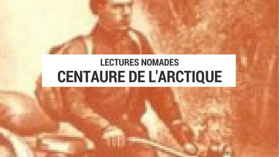 centaure de l'arctique - cyclotourisme - voyage à vélo - lecture cyclotourisme - lecture vélo - lecture voyage - livre vélo - livre cyclotourisme