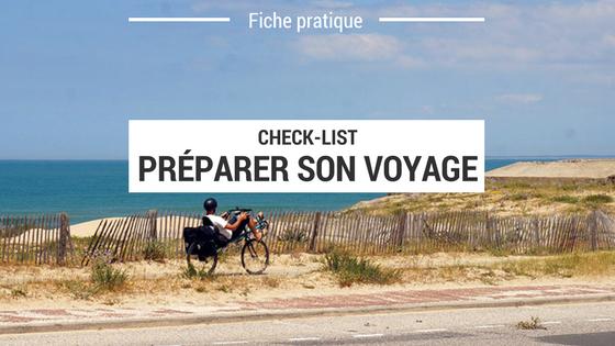 fiche pratique - cyclotourisme - voyage à vélo - check list - préparer son voyage à vélo - préparatifs voyage à vélo