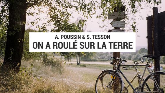 on a roulé sur la terre - sylvain tesson - alexandre poussin - tour du monde à vélo - cyclotourisme