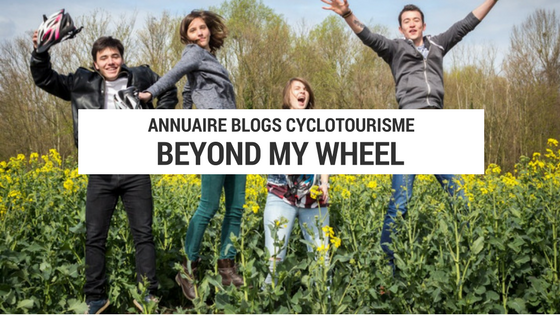 beyond my wheel - tour du monde vélo - blog cyclotourisme - blogue cyclotourisme - site voyage à vélo - site tour du monde à vélo