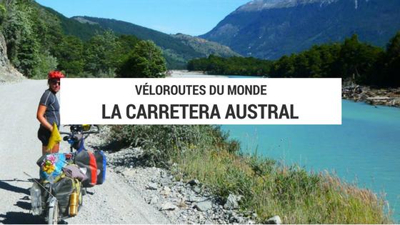 carretera austral - carretera austral à vélo - paradis des cyclistes - chili à vélo - argentine à vélo - la cyclonomade - cyclotourisme - blog cyclotourisme