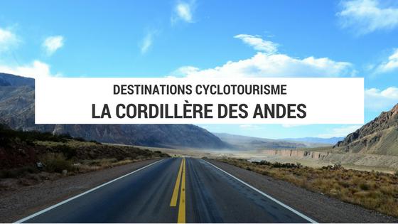cordillère des andes - amérique latine à vélo - cyclotourisme - la cyclonomade - blog cyclotourisme