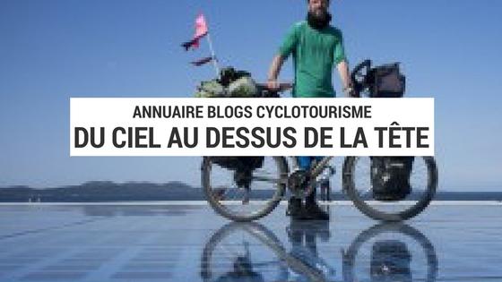 blog cyclotourisme - site cyclotourisme - conseils cyclotourisme - europe à vélo - asie à vélo - cyclotourisme europe - cyclotourisme asie
