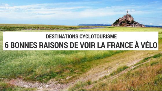 france à vélo - cyclotourisme en france - blogue cyclotourisme - blog cyclotourisme - blog voyage vélo - blogue voyage vélo - plateforme cyclotourisme - cyclotourisme