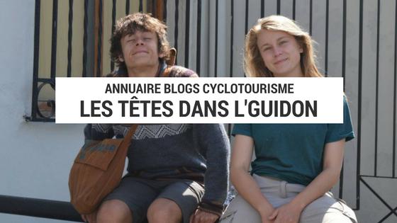 têtes dans l'guidon - blog cyclotourisme - carnet de voyage - voyage à vélo - cyclotourisme