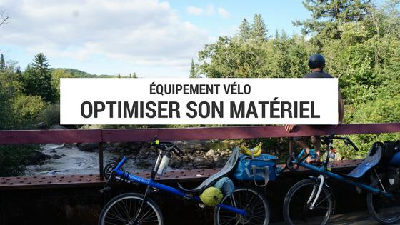 matériel cyclotourisme - optimiser matériel - blogue cyclotourisme - blog cyclotourisme - blog voyage vélo - blogue vyage vélo - plateforme cyclotourisme