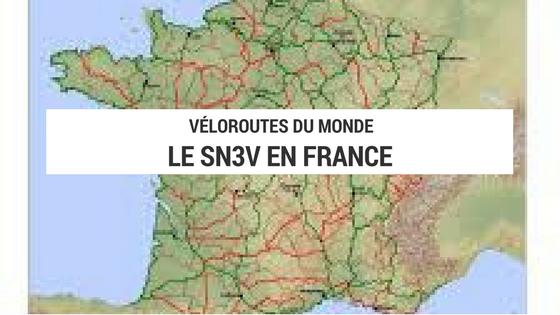 france à vélo - véloroutes du monde - sn3v - shéma national des véloroutes - véloroutes de france - la cyclonomade - blog cyclotourisme