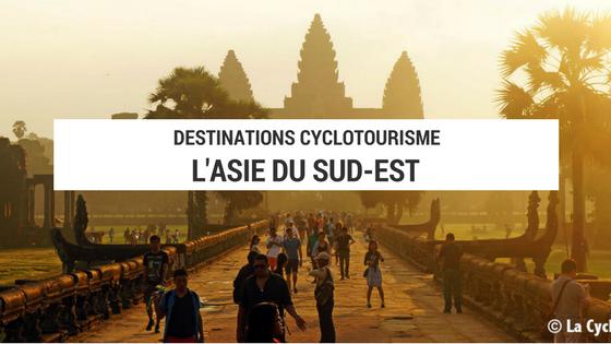 asie du sud-est en cyclotourisme - tourisme - voyage vélo - la cyclonomade - voyager en asie du sud-est à vélo - plateforme cyclotourisme