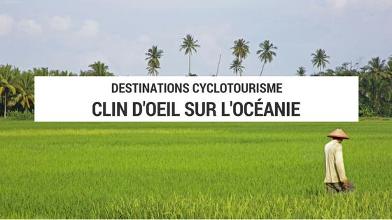 océanie à vélo - cyclotourisme - la cyclonoamde - voyage vélo océanie - la cyclonomade