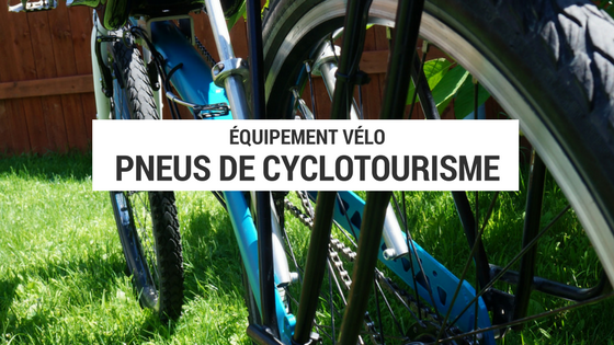 pneus cyclotourisme - voyage cyclotourisme - voyage vélo - cyclotourisme - plateforme cyclotourisme - la cyclonomade
