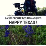 texas à vélo - hill country à vélo - cyclotourisme - états unis à vélo - cyclotourisme texas - la cyclonomade - voyage à vélo - véloroute des monarques
