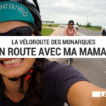 voyage en famille - voyage mère fille - voyage cyclotourisme - voyage vélo - voyage à vélo - cyclotourisme - la cyclonomade