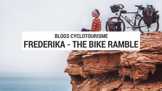 frederika ek - the bike ramble - tour du monde - tour du monde à vélo - cyclotourisme - voyager seule - seule à vélo - la cyclonomade