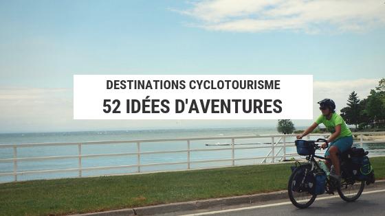 aventure cyclotourisme - aventure à vélo - voyage à vélo - destinations vélo - cyclotourisme - la cyclonomade
