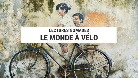 le monde à vélo - lonely planet - cyclotourisme - voyage vélo - voyage à vélo - la cyclonomade - livres vélo - lectures vagabondes - livre cyclotourisme