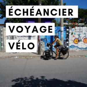échéancier - préparatifs voyage vélo -cyclotourisme - voyage à vélo - voyage vélo - la cyclonomade