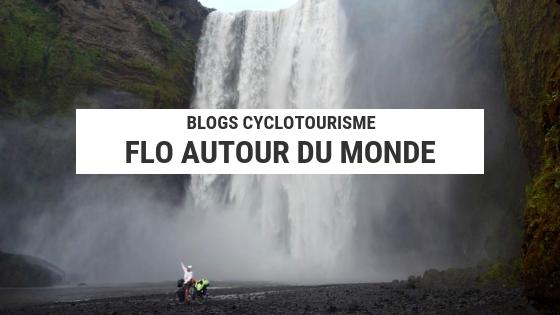 flo autour du monde - bolg cyclotourisme - cyclotourisme - voyage vélo - la cyclonomade