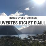 découvertes d'ici et d'ailleurs - bolg cyclotourisme - cyclotourisme - voyage vélo - la cyclonomad- blog cyclotourisme - cyclotourisme - voyage vélo - la cyclonomade