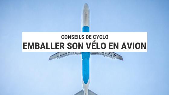 vélo en avion - transporter son vélo - cyclotourisme - voyage vélo - voyage à vélo - la cyclonomade