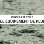 équiepemtn de pluie - équipement pluie vélo - equipement pluie velo - pluie et cyclotourisme - cyclotourisme - la cyclonomade - voyage à vélo