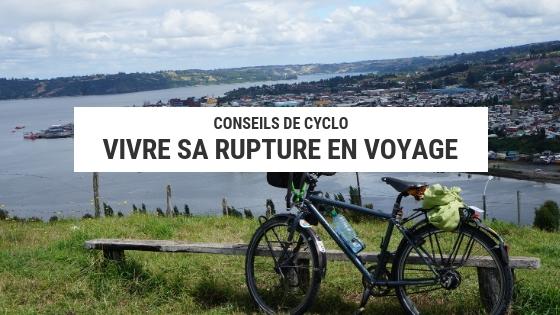 rupture en voyage - cyclotourisme - voyage à vélo - voyage velo - blog cyclotourisme - la cyclonomade