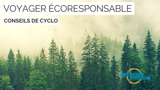 voyager écoresponsable - écotourisme - gestes écoresopnsables - tourisme écoresponsable - tourisme écologique - cyclotourisme - voyage à vélo - voyager à vélo - la cyclonomade