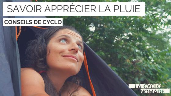apprécier la pluie à vélo - cyclotourisme - voyager à vélo - la cyclonomade