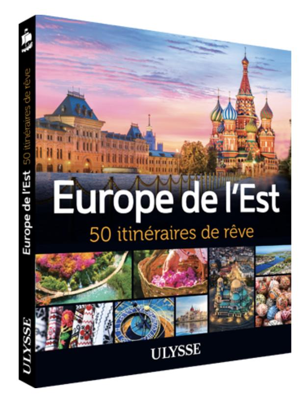50 itinéraire - europe de l'est - guide de voyage - guide ulysse - laura Pedebas